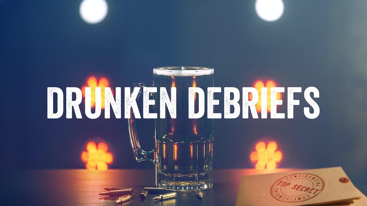 Drunken Debriefs