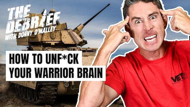 Unf*ck Your Warrior Brain | EP08