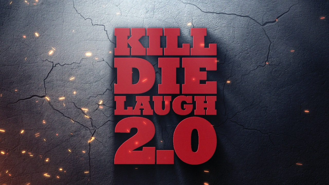 Kill, Die, Laugh 2.0