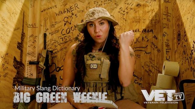 Big Green Weenie | Military Slang Dictionary