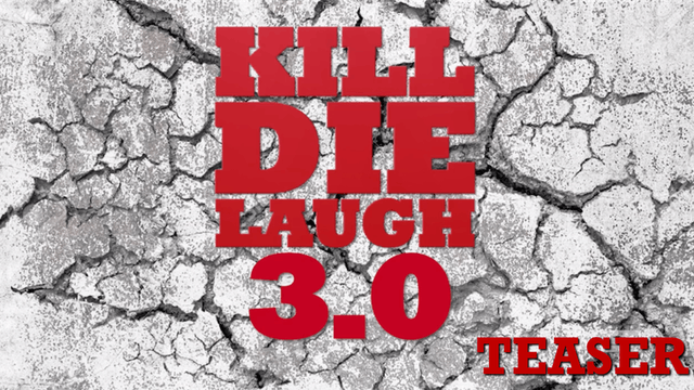 Kill, Die, Laugh 3.0 | Teaser