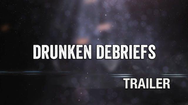 Drunken Debriefs | Trailer