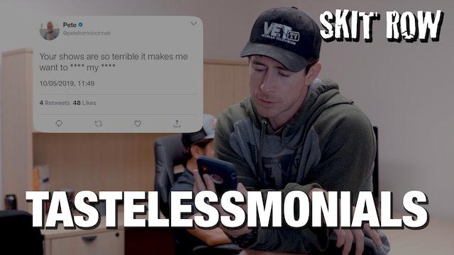 Skit Row | TastelessMonials