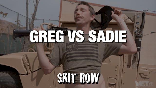Skit Row | Greg vs. Sadie