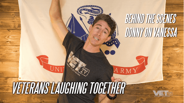 Veterans Laughing Together | Donny on Vanessa
