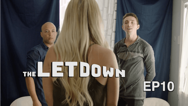 The Let Down | EP10