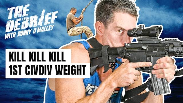 Kill 1st CIV DIV Weight | EP05