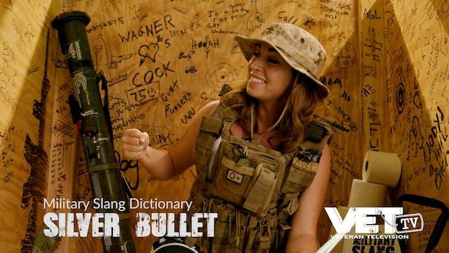 Silver Bullet | Military Slang Dictio...