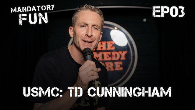 TD Cunningham, USMC | EP03