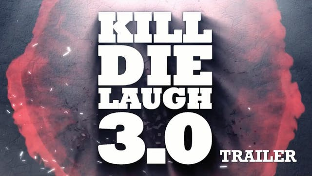 Kill Die Laugh 3.0 | Trailer