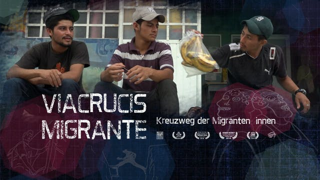 Viacrucis Migrante - Migrant Crossing - Kreuzweg der Migrant_innen