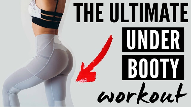 Under Butt Workout : How to target the UNDER BOOTY!