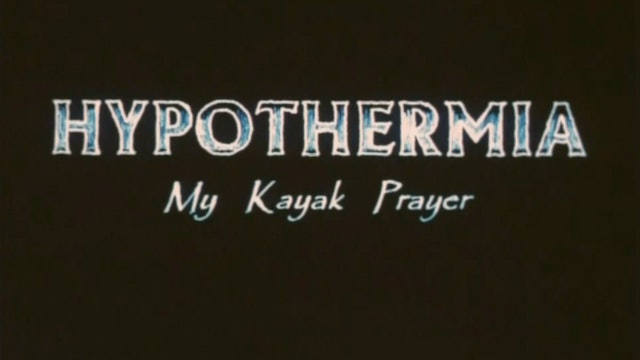 HYPOTHERMIA / My Kayak Prayer