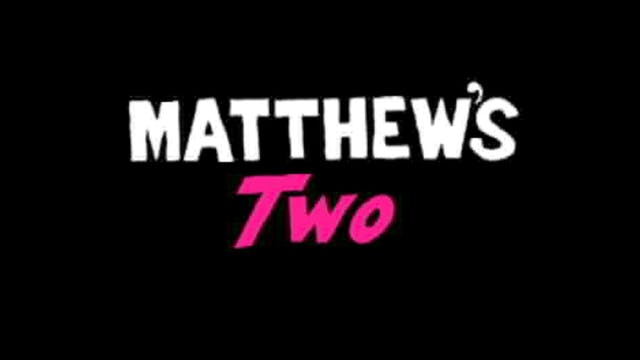 HESUS JOY CHRIST / Matthew's Two