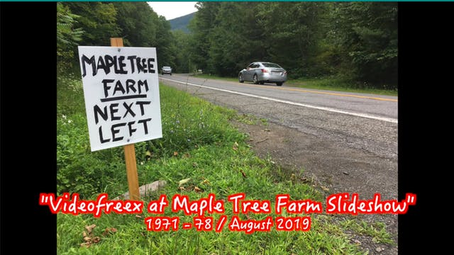 """Videofreex at Maple Tree Farm Slideshow"" 1971 -78 / 2019"