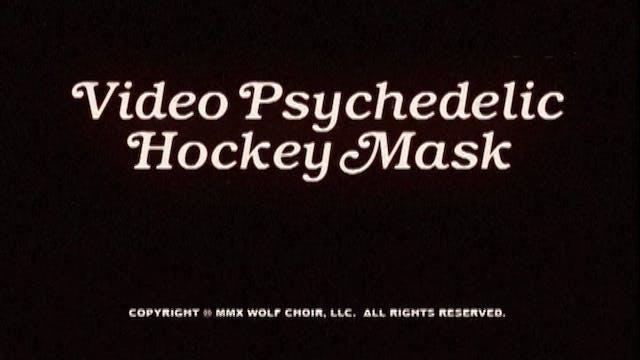 Video Psychedelic Hockey Mask