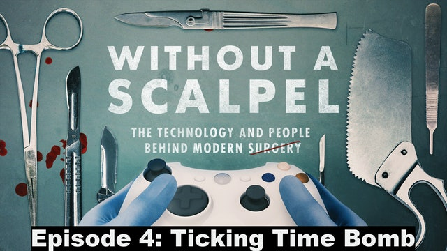 Without a Scalpel E4 Ticking Time Bomb