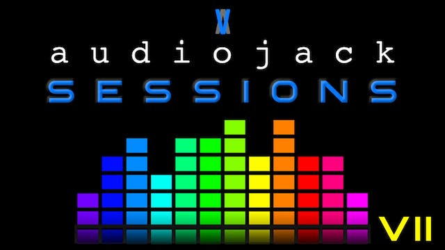 Audiojack: Session VII
