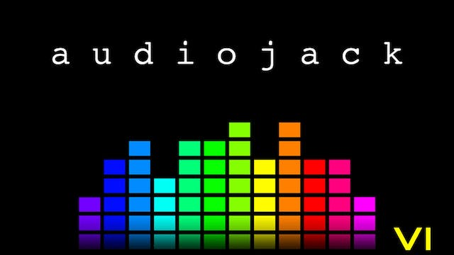 Audiojack: Session VI