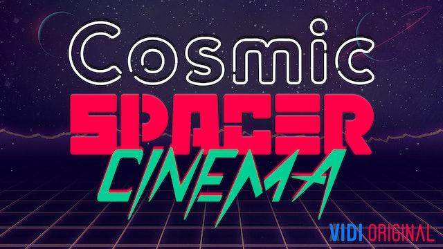 Cosmic Spacer Cinema