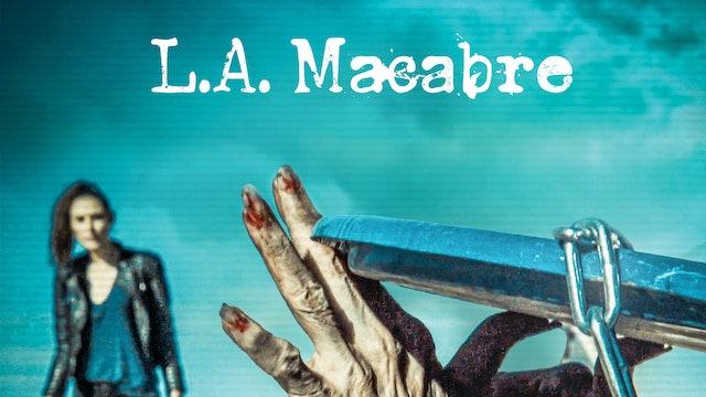 L.A. Macabre: 1 Barrels in the Desert