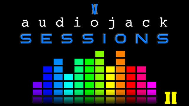 Audiojack: Session II