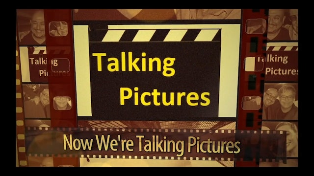 Talking Pictures Episode #953 What To Watch