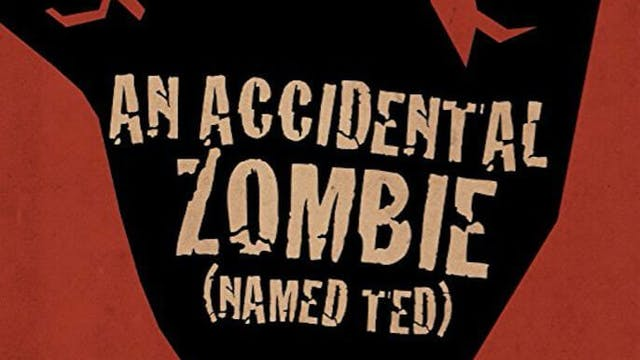 An Accidental Zombie (Named Ted) Trailer