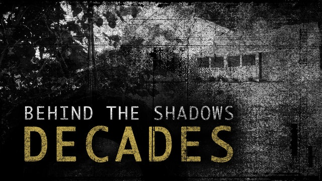 Behind the Shadows: Decades Hinsdale Part II
