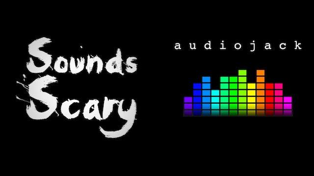 Sounds Scary: Audiojack