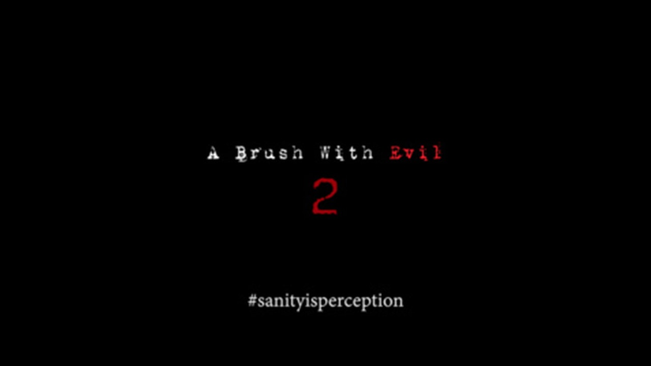 A Brush With Evil 2: Sanity is Perception