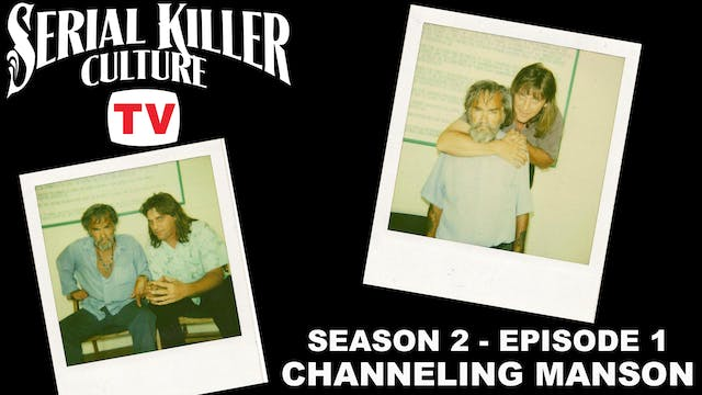 Serial Killer Culture TV - Channeling...