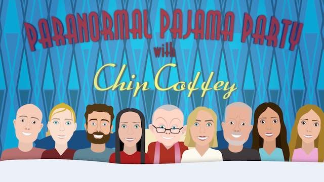 Paranormal Pajama Party with Chip Coffey