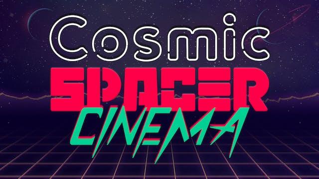 Cosmic Spacer Cinema: Attack of the K...