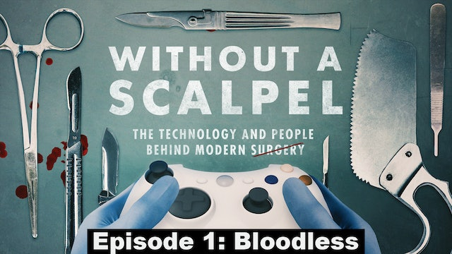 Without a Scalpel E1 Bloodless