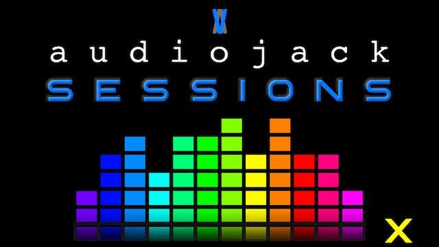 Audiojack: Session X
