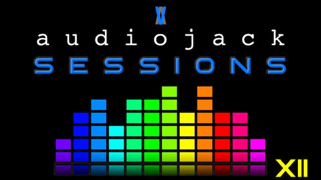 Audiojack: Session XII - Part 2