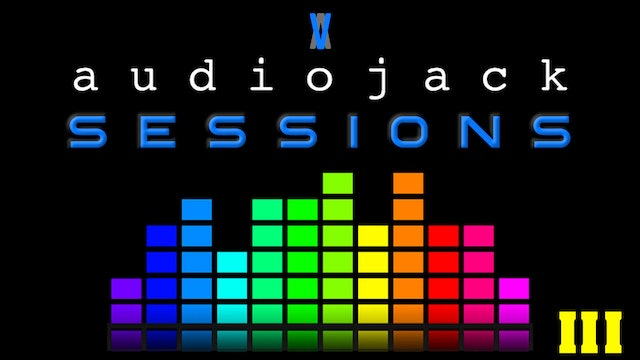 Audiojack: Session III