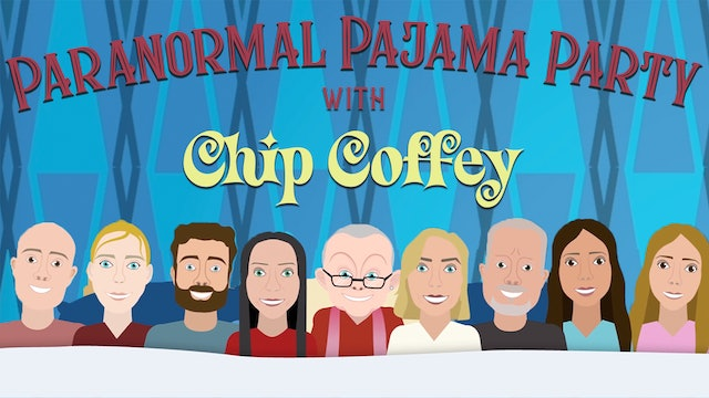 Paranormal Pajama Party with Chip Coffey