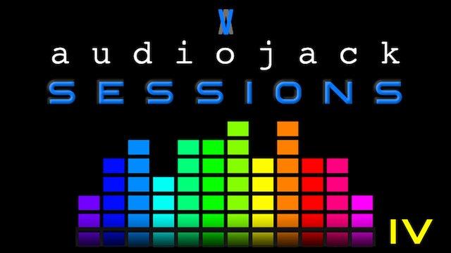 Audiojack: Session IV