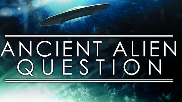 Ancient Alien Question