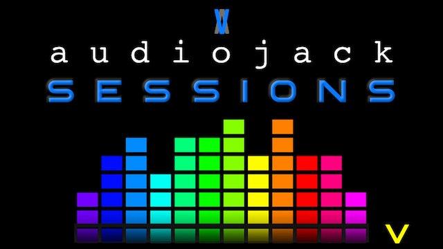 Audiojack: Session V