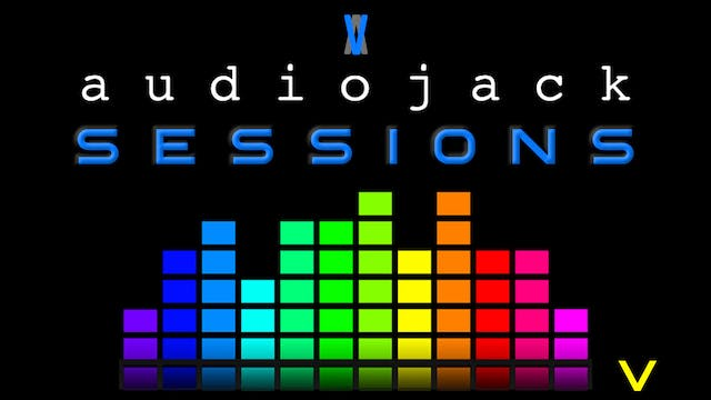 Audiojack: Session V