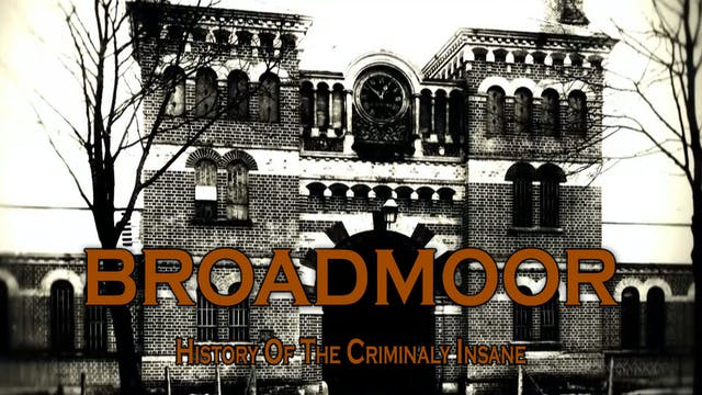 Broadmoor: A History of the Criminall...