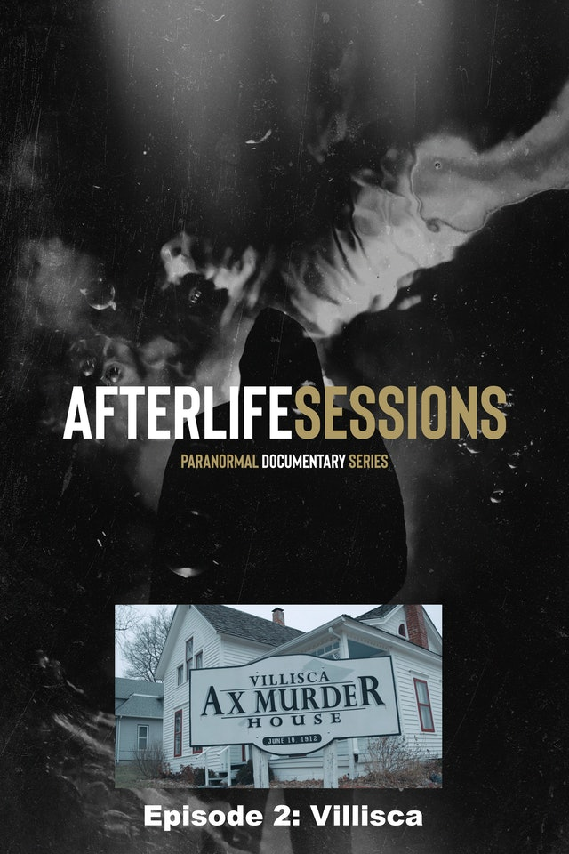 Afterlife Sessions: Villisca Ax Murder House
