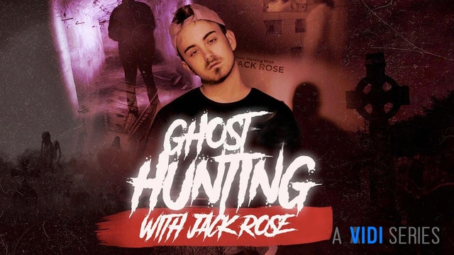 Ghost Hunting with Jack Rose