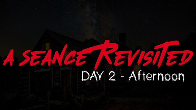 A Seance Revisited Live: Day 2 Afternoon