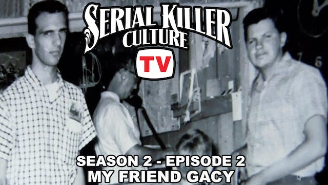 Serial Killer Culture TV: My Friend Gacy