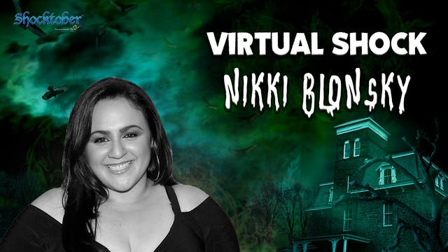 Virtual Shock - October 23rd - Nikki Blonsky