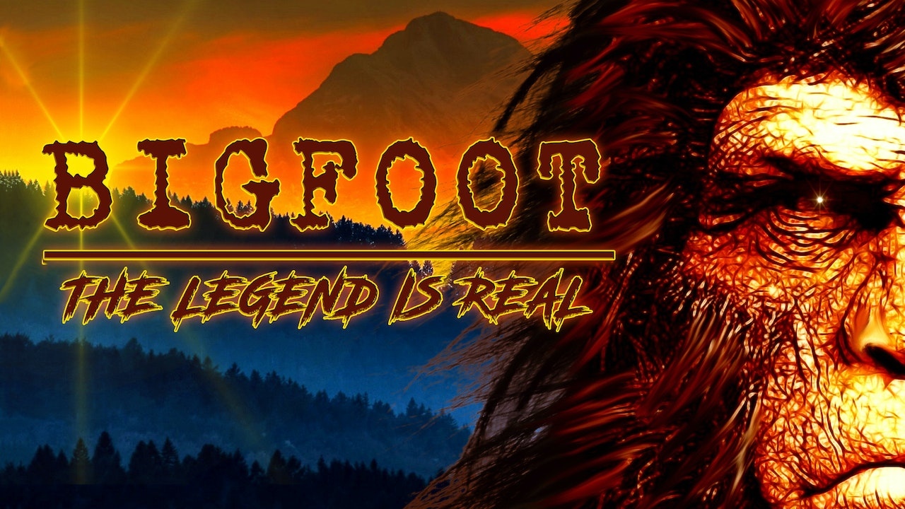 Bigfoot the Legend Is Real